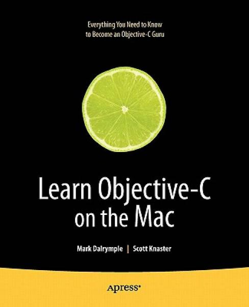 Learn Objective–C on the Mac (Learn Series) (Volume 0)