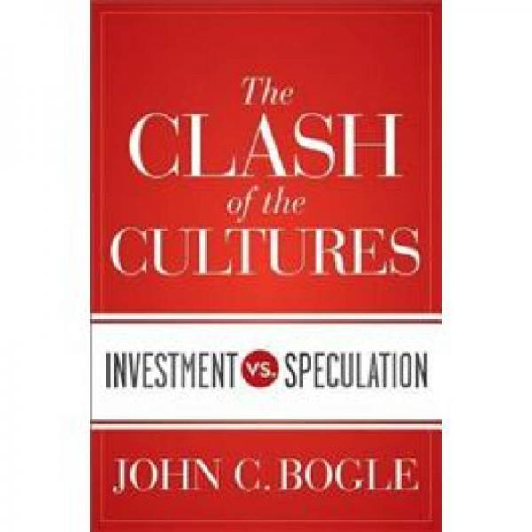 The Clash of the Cultures: Investment vs. Speculation[文化冲突:投资还是投机]