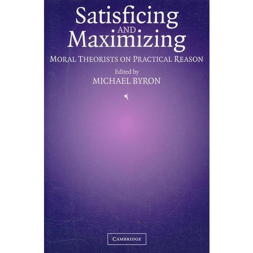 Satisficing and Maximizing