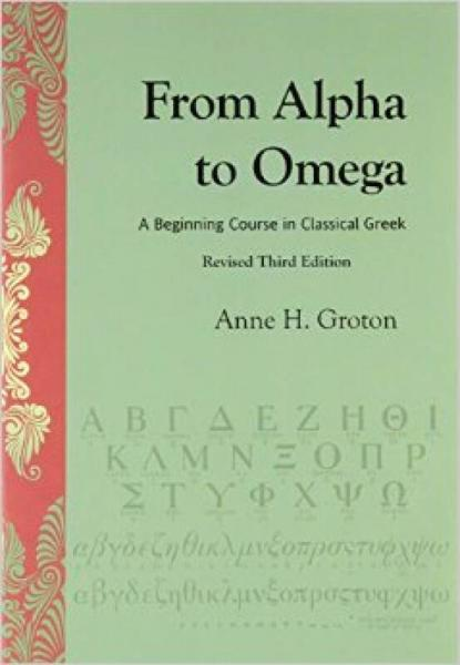 From Alpha to Omega, An Introduction to Classical Greek, Rev Third Edition