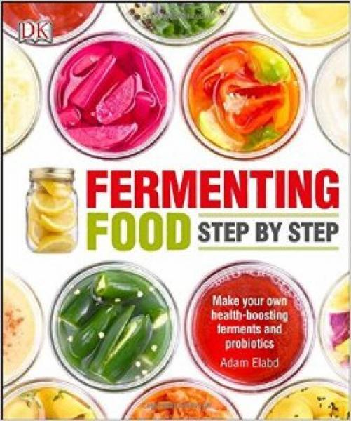 Fermenting Food Step-by-Step