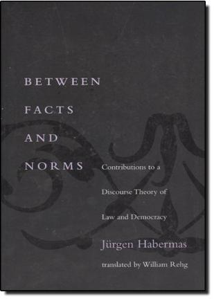 Between Facts and Norms:Between Facts and Norms