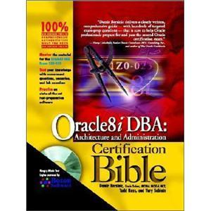 Oracle8iDBA:Architecture&AdministrationCertificationBible