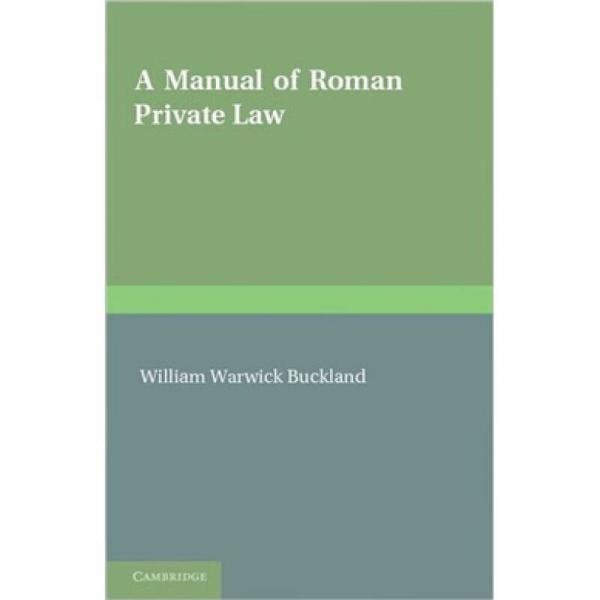 A Manual of Roman Private Law