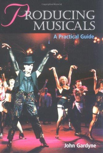 Producing Musicals: A Practical Guide