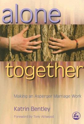 AloneTogether:MakinganAspergerMarriageWork