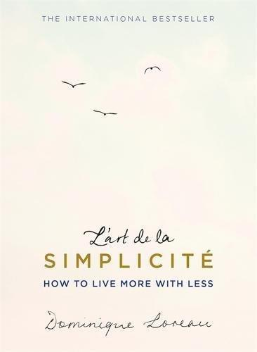 Lart de la Simplicité (The English Edition): How to Live More With Less