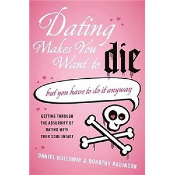 Dating Makes You Want to Die But You Have to Do It Anyway
