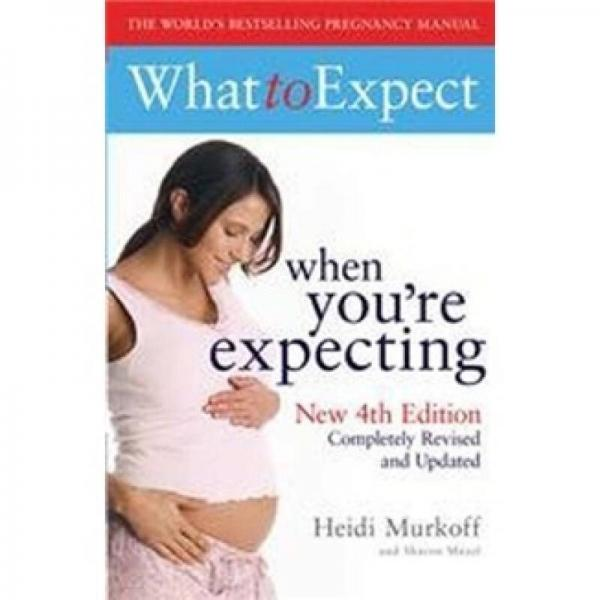 What to Expect When Youre Expecting (4th edition)