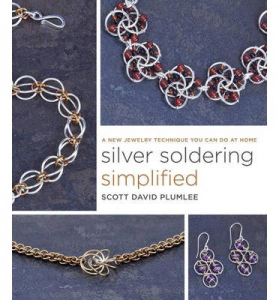 Silver Soldering Simplified: A New Jewelry Techn