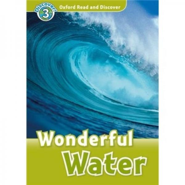 Oxford Read and Discover Level 3: Wonderful Water[牛津阅读和发现读本系列--3 奇妙的水]
