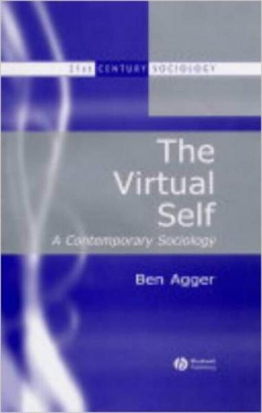 The Virtual Self: A Contemporary Sociology
