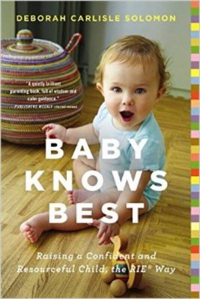 Baby Knows Best  Raising a Confident and Resourc