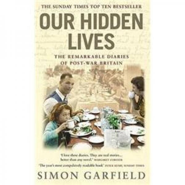 Our Hidden Lives The Remarkable Diaries of Postwar Britain