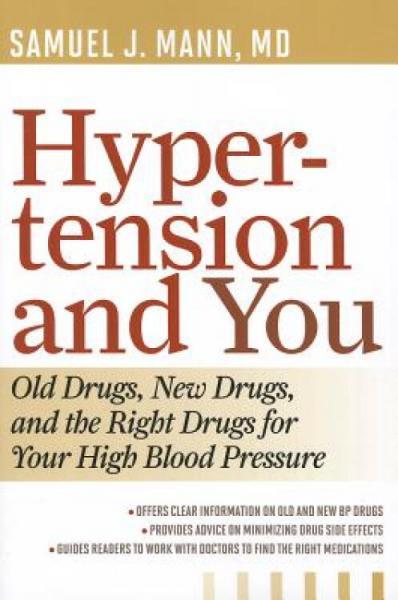 HypertensionandYou:OldDrugs,NewDrugs,andtheRightDrugsforYourHighBloodPressure