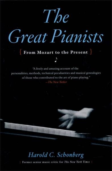 The Great Pianists: From Mozart to the Present[伟大的钢琴家]