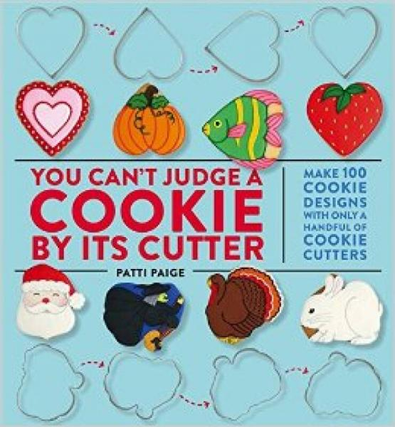 You Cant Judge a Cookie by Its Cutter  Make 100