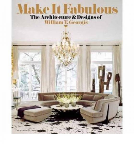 Make It Fabulous: The Architecture and Designs o
