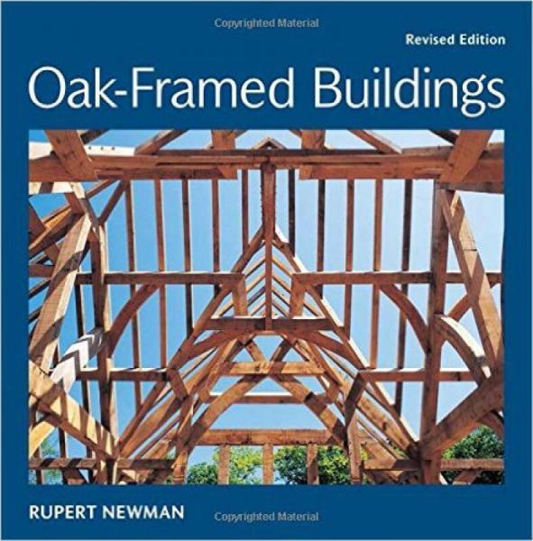 Oak-Framed Buildings: Revised Edition