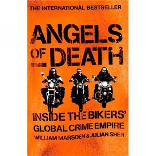 Angels of Death: Inside the Biker Gangs Crime Empire