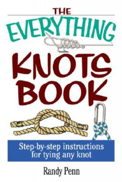 TheEverythingKnotsBook:Step-By-StepInstructionsforTyingAnyKnot