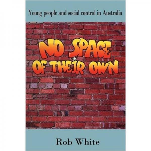 No Space of their Own: Young People and Social Control in Australia