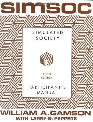 SIMSOC: Simulated Society, Participants Manual: Fifth Edition (Participants Manual)