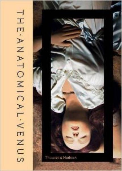 The Anatomical Venus解剖床上的维纳斯::蜡/性别/神/死亡