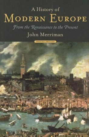 A History of MODERN EUROPE From the Renaissance of to the Present