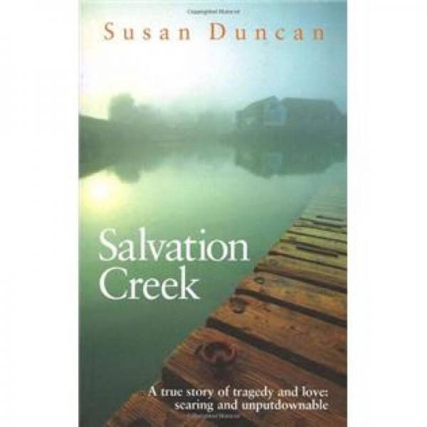 Salvation Creek : An Unexpected Life