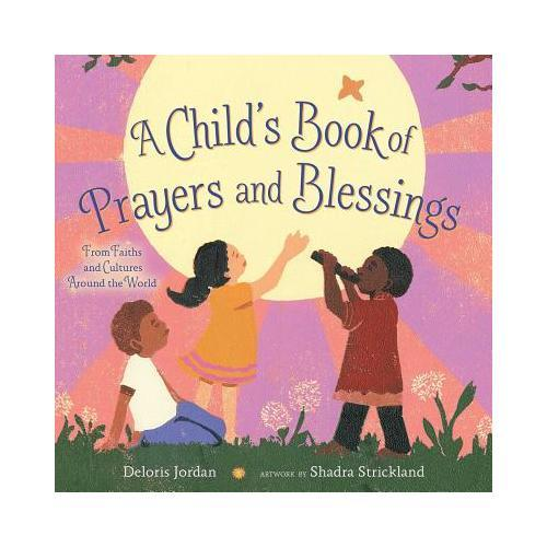 A Childs Book of Prayers and Blessings: From Faiths and Cultures Around the World