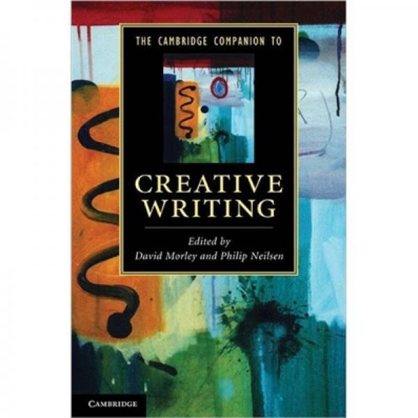 The Cambridge Companion to Creative Writing (Cambridge Companions to Literature)