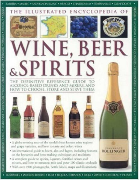 The Illustrated Encyclopedia of Wine, Beer & Spi