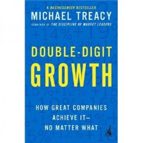 Double-Digit Growth: How Great Companies Achieve It-No Matter What