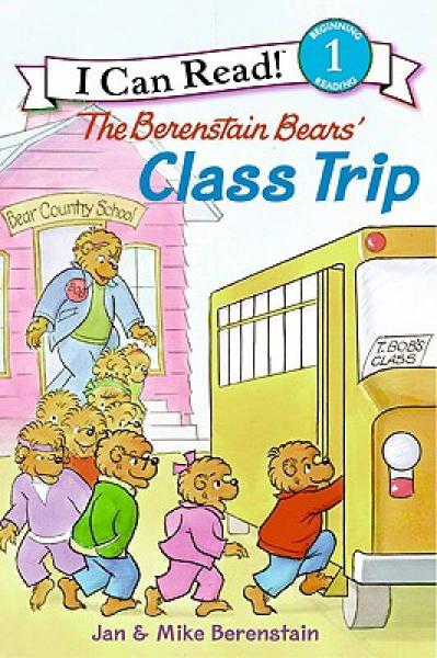 The Berenstain Bears Class Trip (I Can Read, Level 1)贝贝熊的班级旅行