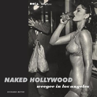 NakedHollywood:WeegeeinLosAngeles