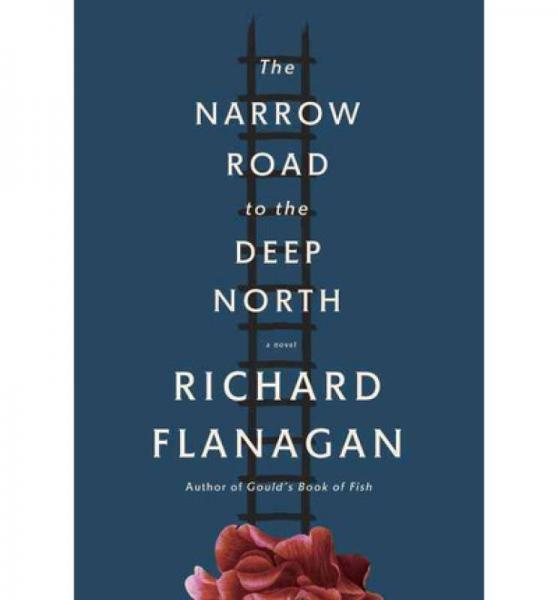 The Narrow Road to the Deep North  A novel