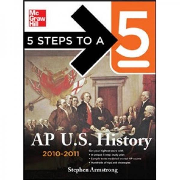 5 Steps to a 5 AP U.S. History 2010-2011 Edition  AP高分五步指南:美国历史(2010-2011)