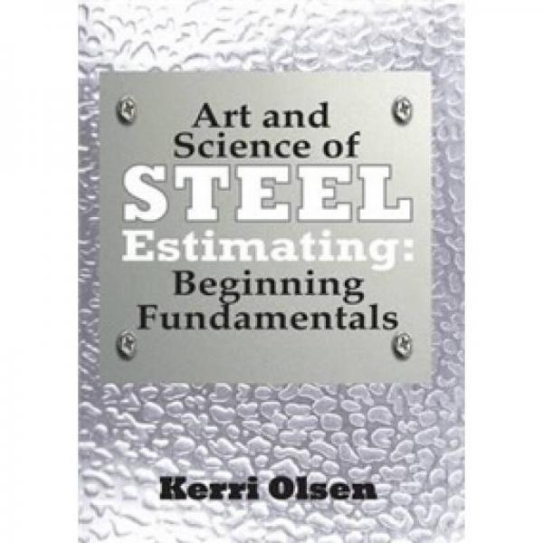 Art and Science of Steel Estimating: Beginning Fundmamentals