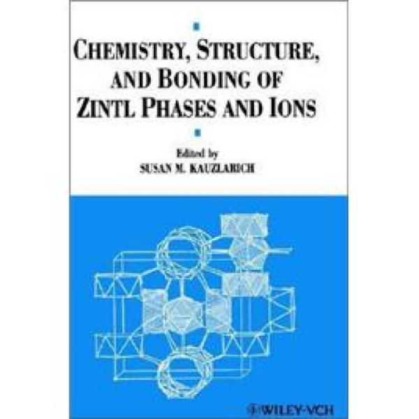 CHEMISTRYSTRUCTURE&BONDINGOFZINTLPHASES&IONS