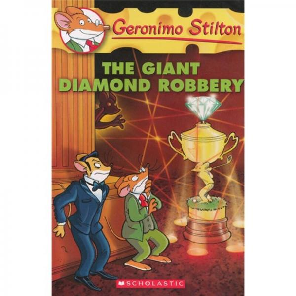 Geronimo Stilton #44: The Giant Diamond Robbery  老鼠记者44