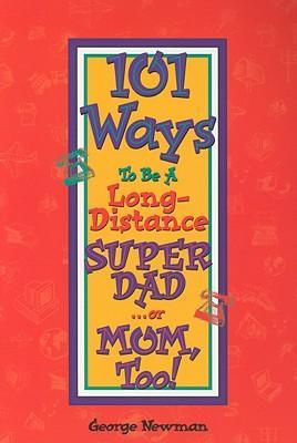 101WaystoBeaLong-DistanceSuper-Dad...orMom,Too!