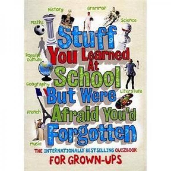 Stuff You Learned at School But Were Afraid Youd Forgotten