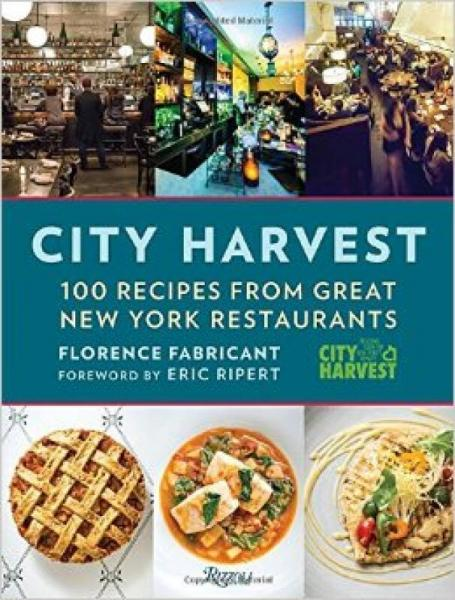 City Harvest  100 Recipes from Great New York Re