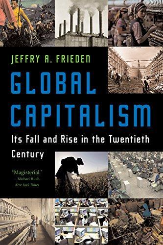 GlobalCapitalism:ItsFallandRiseintheTwentiethCentury