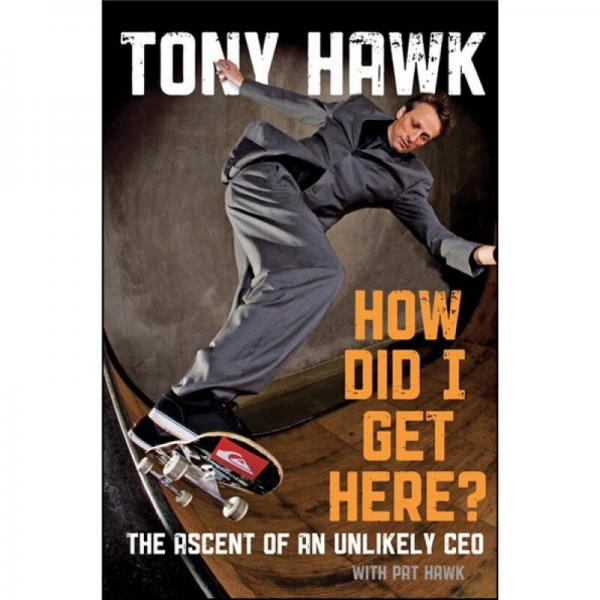 How Did I Get Here?: The Ascent of an Unlikely CEO 我怎么上升到这里?没有太多希望的总裁的上升之路