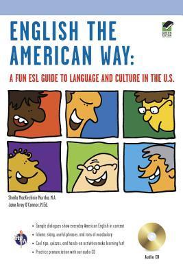 EnglishtheAmericanWay:AFunESLGuidetoLanguageandCultureintheU.S.W/AudioCD