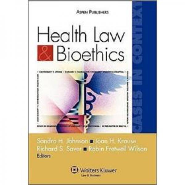 Health Law & Bioethics: Cases[卫生法与生物伦理学:背景中的案例]