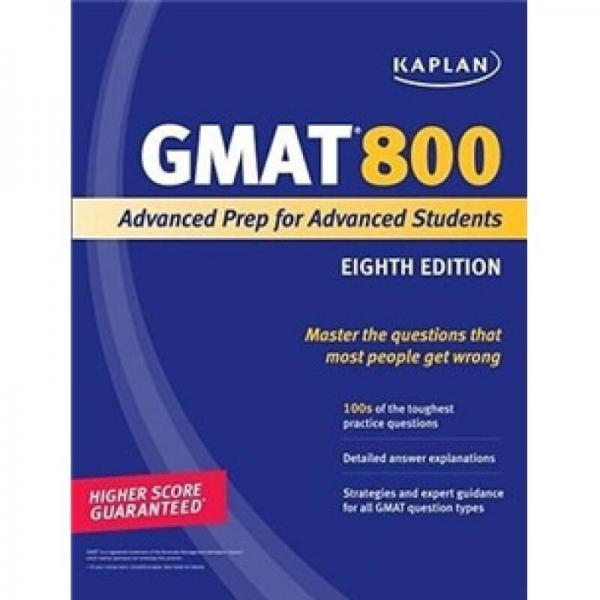 Kaplan GMAT Advanced: Your Only Guide to an 800 (Perfect Score Series)