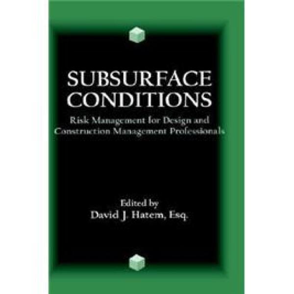 SubsurfaceConditions:RiskManagementforDesignandConstructionManagementProfessionals